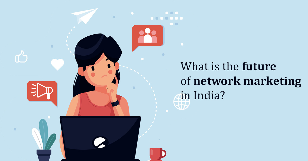 What is the future of network marketing in India?