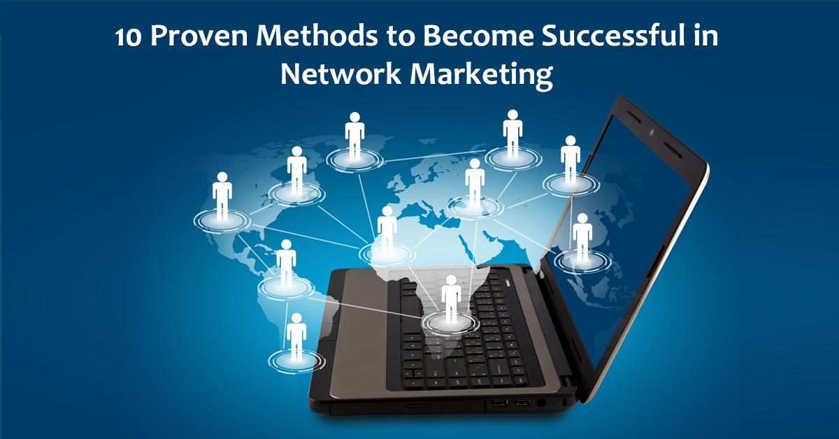 10 proven Methods to become successful in Network Marketing