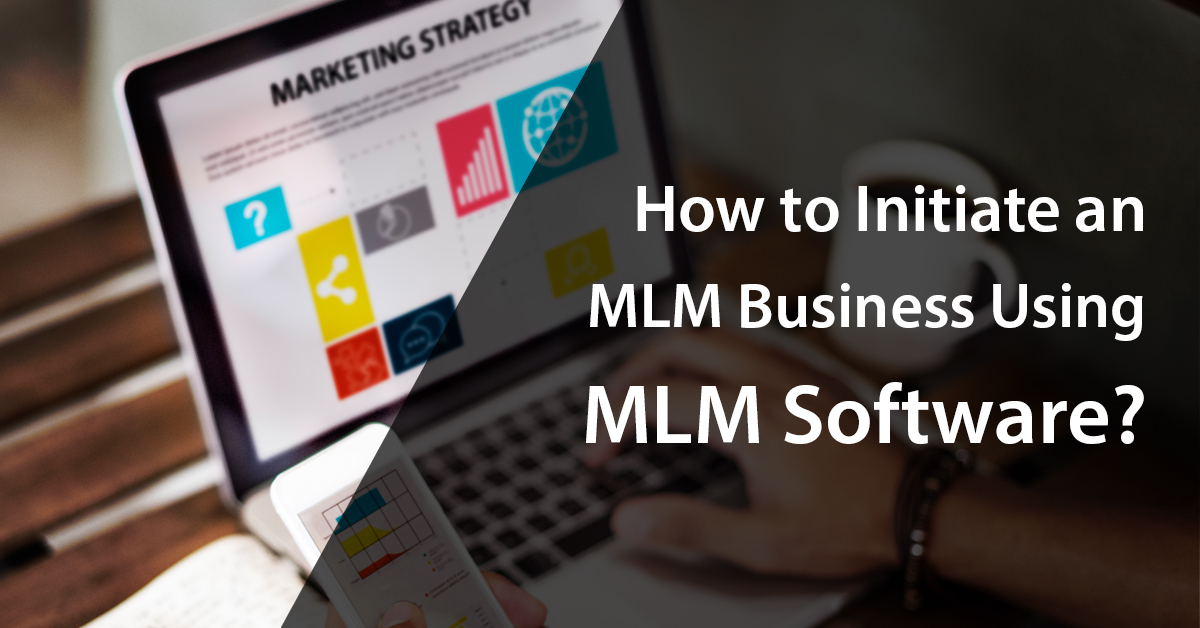 How to initiate an MLM business using MLM software?