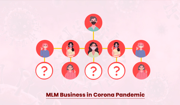 4 Major Impact Shown on MLM Business in Corona Pandemic