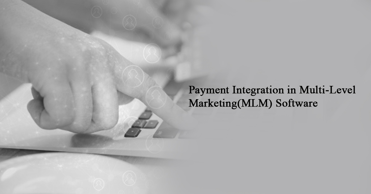Payment Integration in Multi Level Marketing(MLM) Software